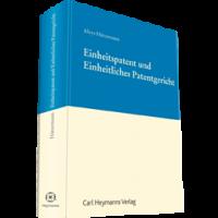 Einheitspatent und Einheitliches Patentgericht